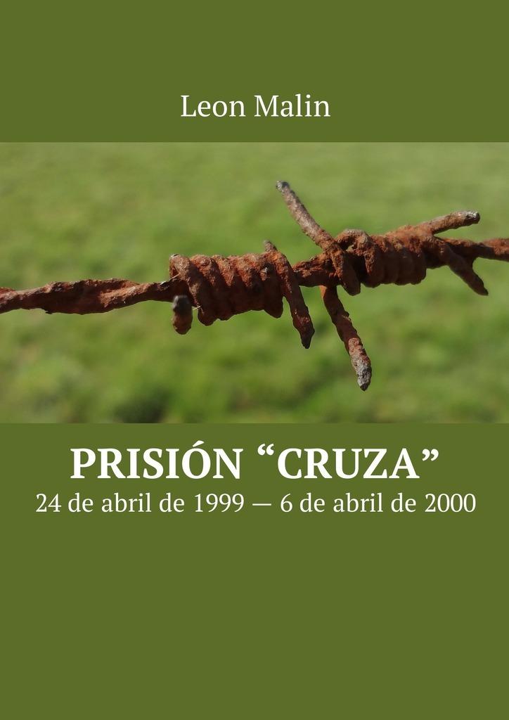 Prisión «Cruza». 24de abril de 1999– 6de abril de2000