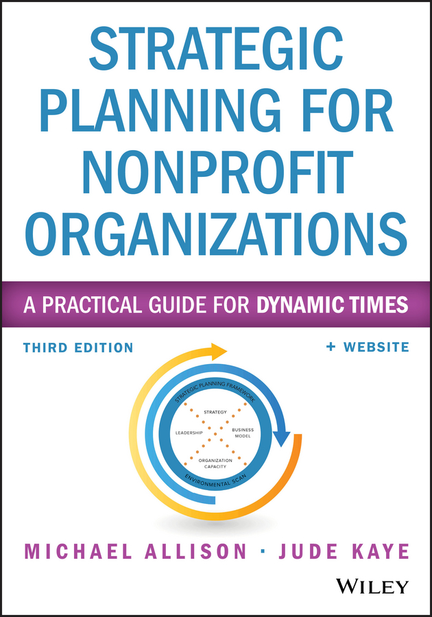 Strategic Planning for Nonprofit Organizations. A Practical Guide for Dynamic Times