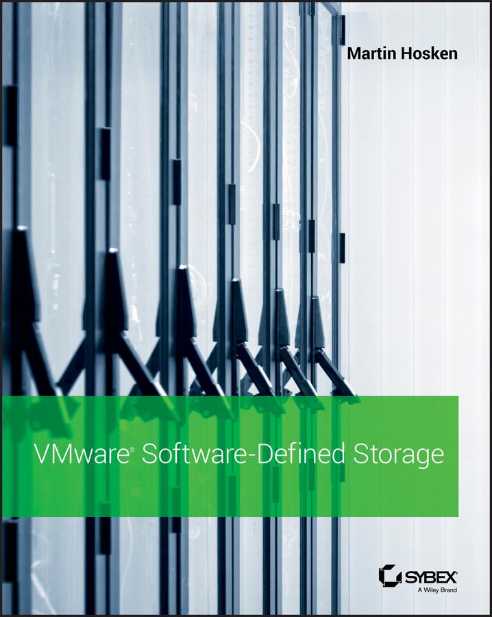 VMware Software-Defined Storage. A Design Guide to the Policy-Driven, Software-Defined Storage Era
