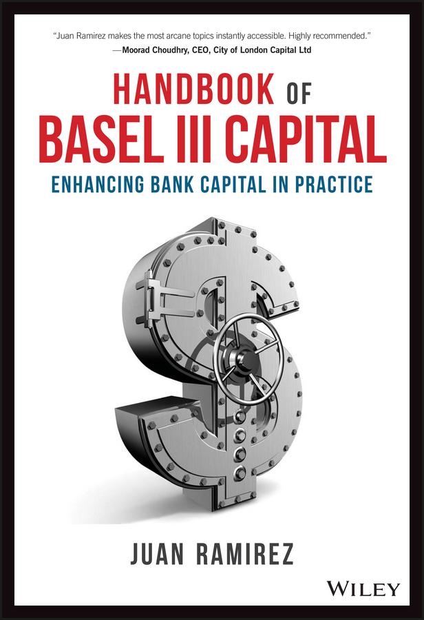 Handbook of Basel III Capital. Enhancing Bank Capital in Practice