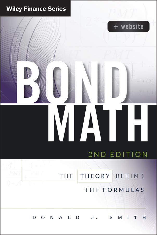 Bond Math. The Theory Behind the Formulas