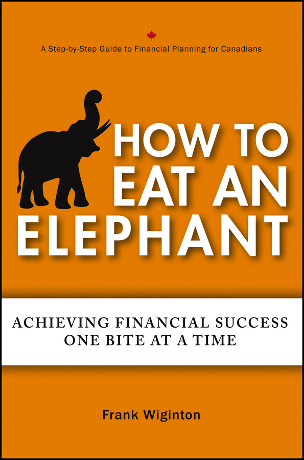 How to Eat an Elephant. Achieving Financial Success One Bite at a Time