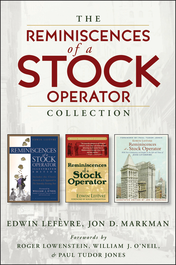 The Reminiscences of a Stock Operator Collection. The Classic Book, The Illustrated Edition, and The Annotated Edition