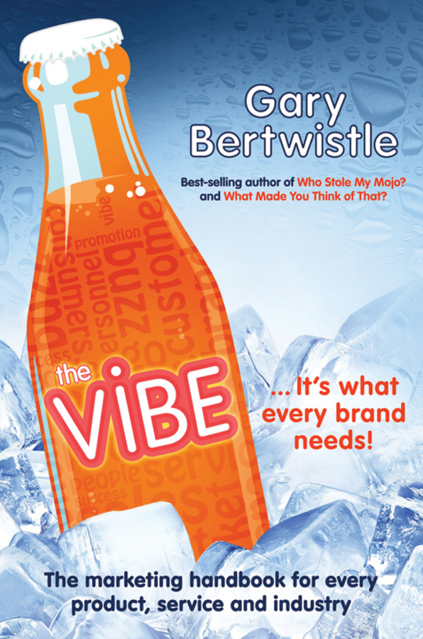 The Vibe. The Marketing Handbook for Every Product, Service and Industry