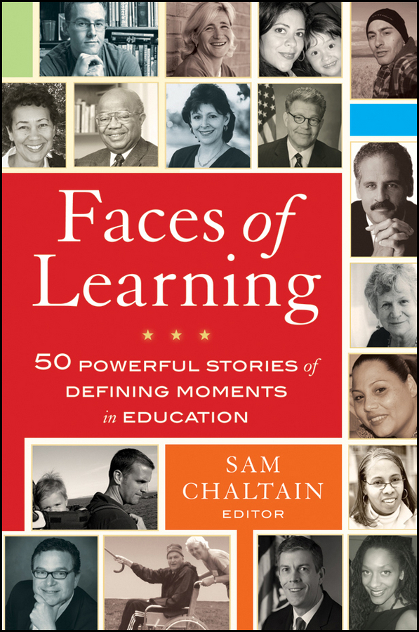 Faces of Learning. 50 Powerful Stories of Defining Moments in Education