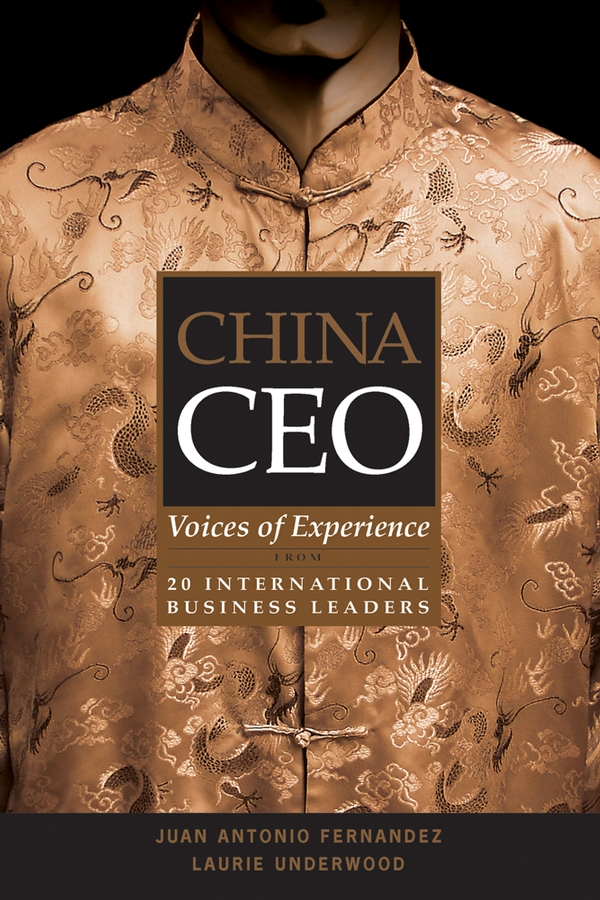 China CEO. Voices of Experience from 20 International Business Leaders
