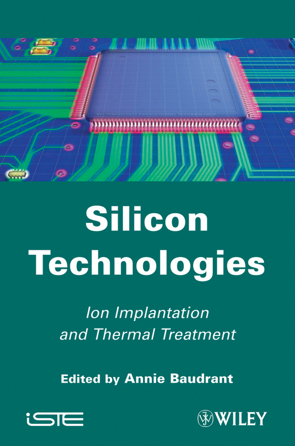 Silicon Technologies. Ion Implantation and Thermal Treatment