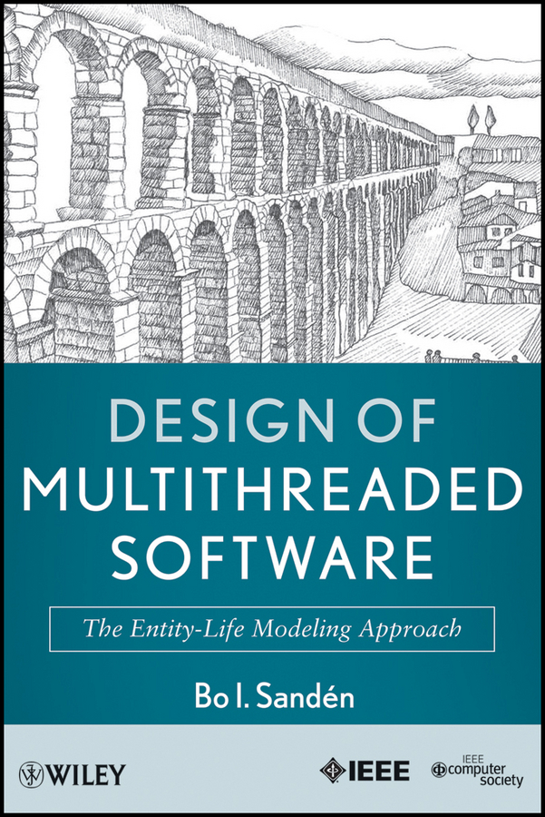 Design of Multithreaded Software. The Entity-Life Modeling Approach