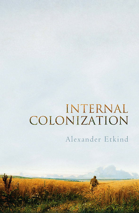 Internal Colonization. Russia's Imperial Experience