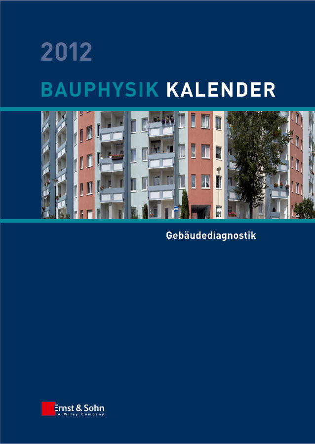 Bauphysik-Kalender 2012. Schwerpunkt - Gebäudediagnostik