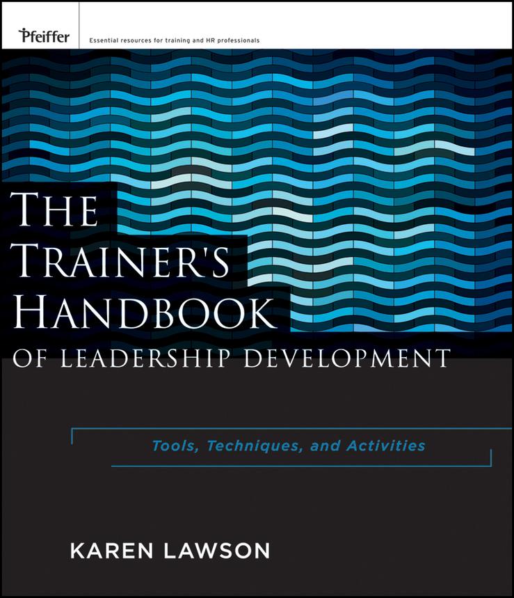 The Trainer's Handbook of Leadership Development. Tools, Techniques, and Activities