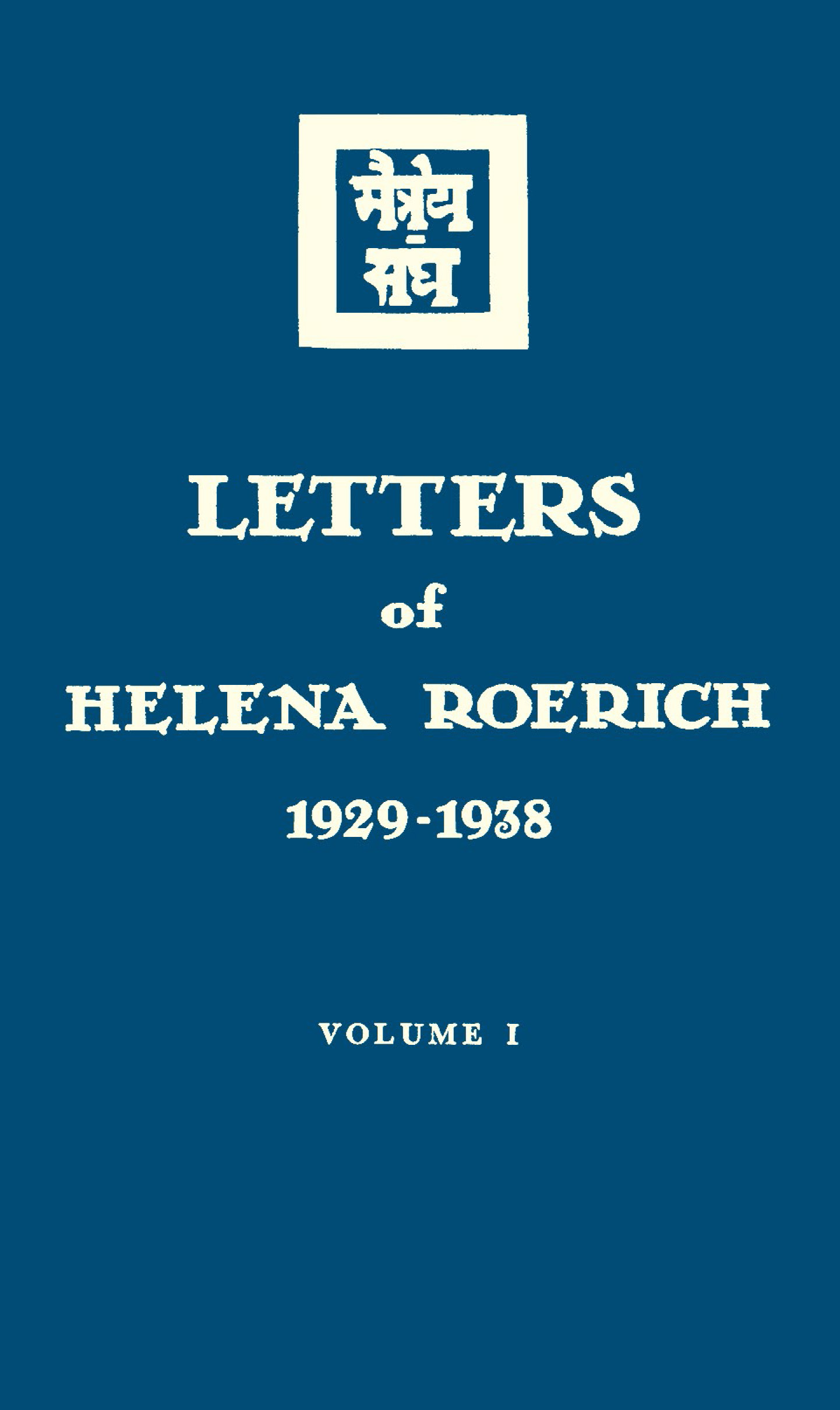 Letters of Helena Roerich. 1929–1938. Volume I