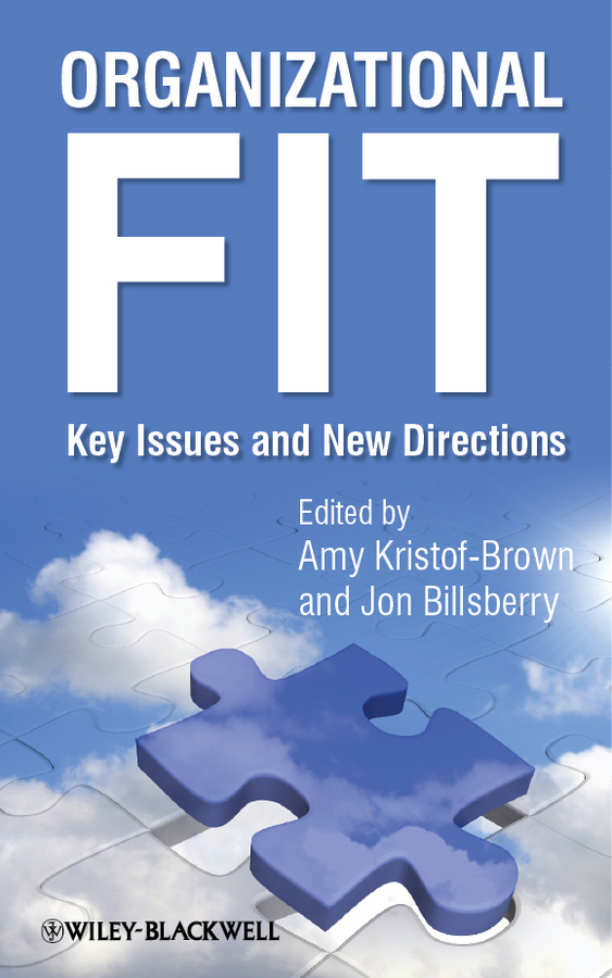 Organizational Fit. Key Issues and New Directions