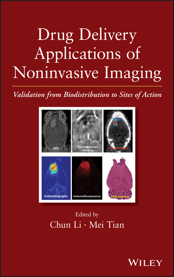 Drug Delivery Applications of Noninvasive Imaging. Validation from Biodistribution to Sites of Action