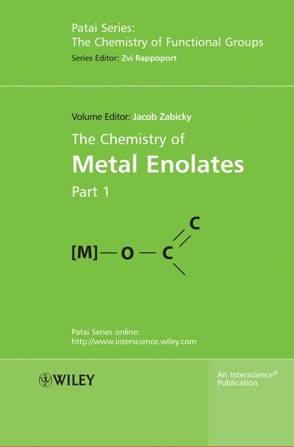 The Chemistry of Metal Enolates, 2 Volume Set
