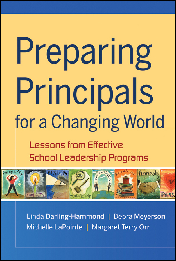 Preparing Principals for a Changing World. Lessons From Effective School Leadership Programs