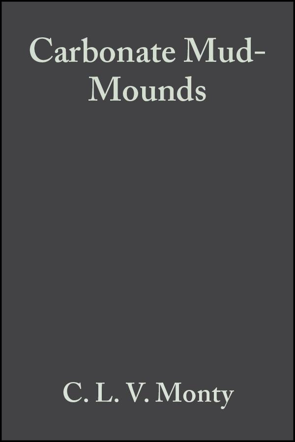 Carbonate Mud-Mounds. Their Origin and Evolution (Special Publication 23 of the IAS)
