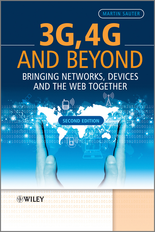 3G, 4G and Beyond. Bringing Networks, Devices and the Web Together