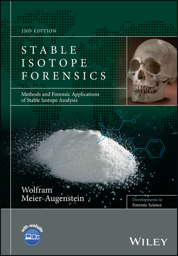 Stable Isotope Forensics. Methods and Forensic Applications of Stable Isotope Analysis
