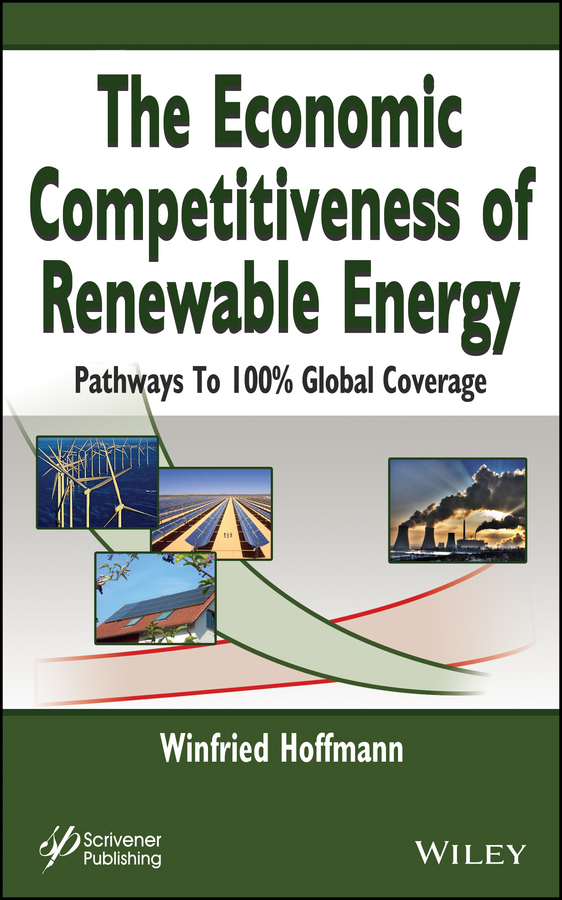 The Economic Competitiveness of Renewable Energy. Pathways to 100% Global Coverage