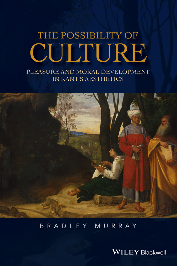 The Possibility of Culture. Pleasure and Moral Development in Kant's Aesthetics