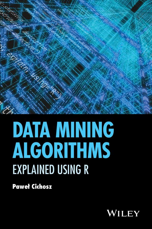 Data Mining Algorithms. Explained Using R