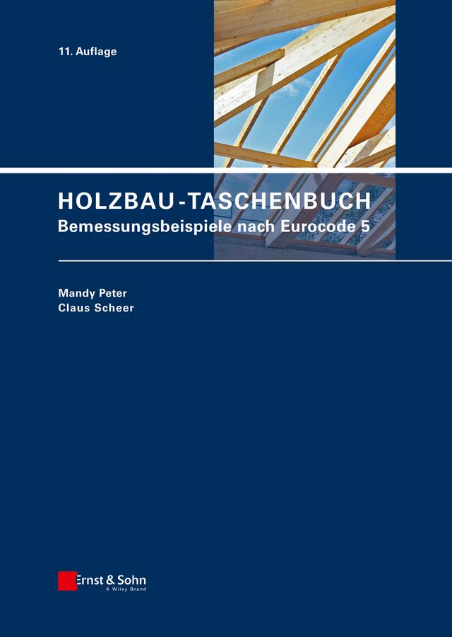 Holzbau-Taschenbuch. Bemessungsbeispiele nach Eurocode 5