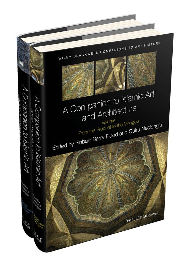 A Companion to Islamic Art and Architecture, 2 Volume Set