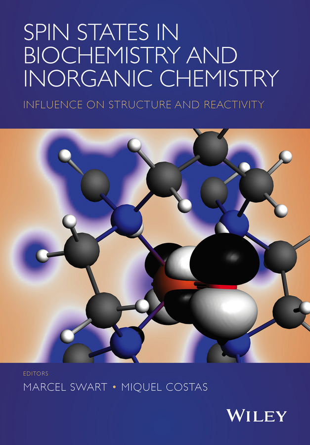 Spin States in Biochemistry and Inorganic Chemistry. Influence on Structure and Reactivity