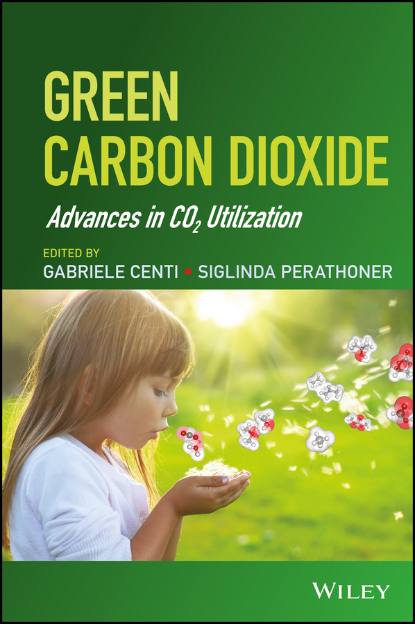 Green Carbon Dioxide. Advances in CO2 Utilization