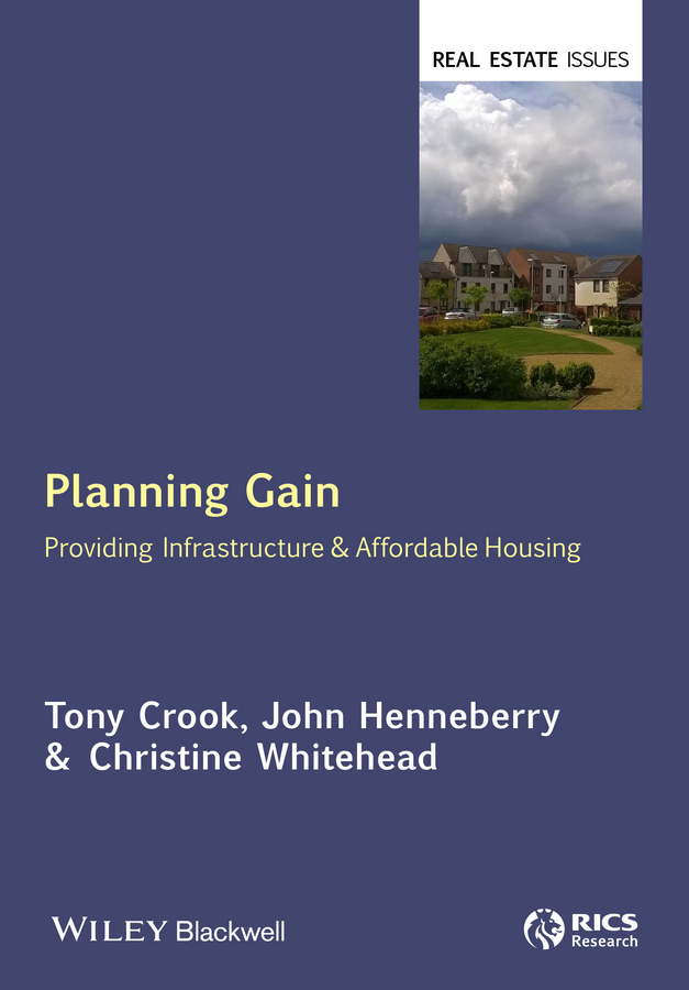 Planning Gain. Providing Infrastructure and Affordable Housing