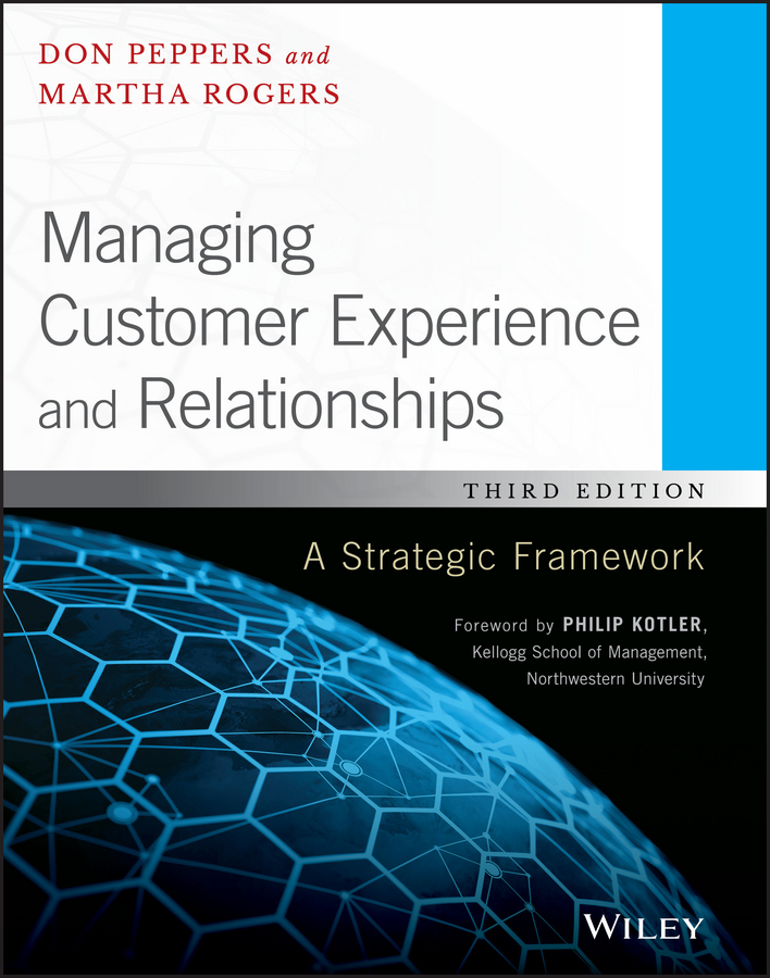 Managing Customer Experience and Relationships. A Strategic Framework
