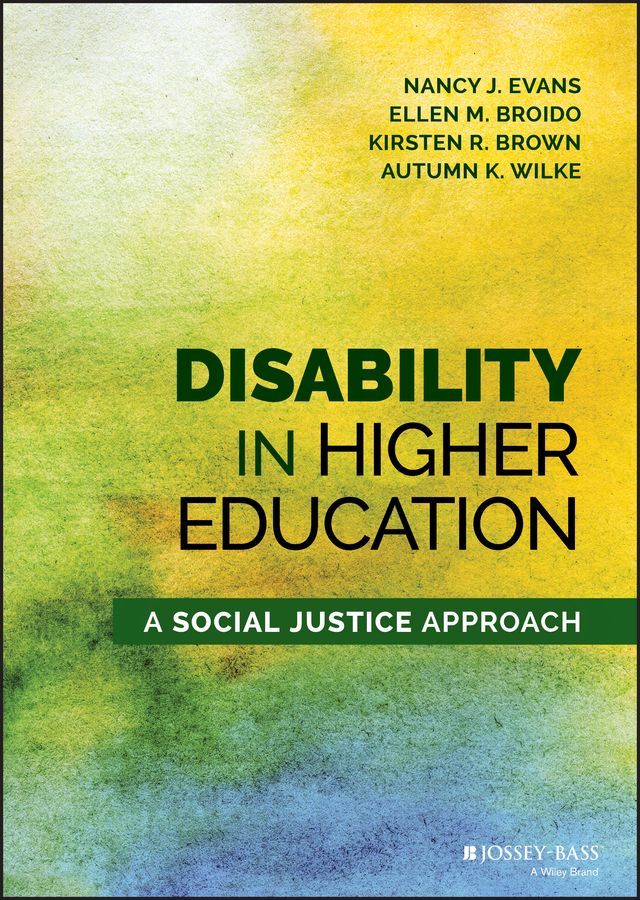 Disability in Higher Education. A Social Justice Approach