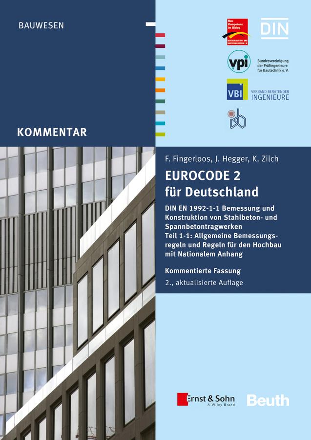 Eurocode 2 für Deutschland. DIN EN 1992-1-1 Bemessung und Konstruktion von Stahlbeton- und Spannbetontragwerken - Teil 1-1