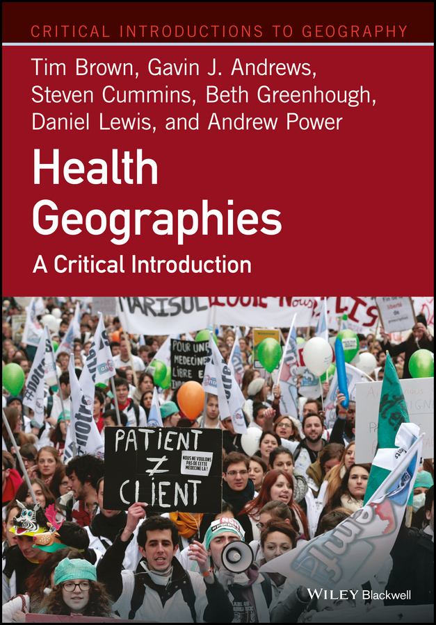 Health Geographies. A Critical Introduction