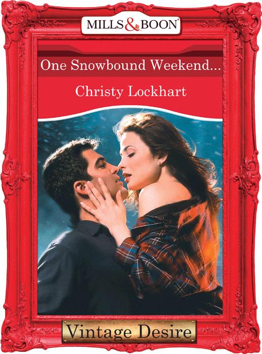 One Snowbound Weekend...
