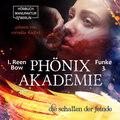 Die Schatten der Feinde - Phönixakademie, Band 3 (ungekürzt)