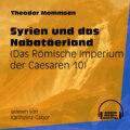 Syrien und das Nabatäerland - Das Römische Imperium der Caesaren, Band 10 (Ungekürzt)