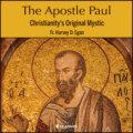 The Apostle Paul - Christianity\'s Original Mystic (Unabridged)
