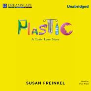 Plastic - A Toxic Love Story (Unabridged)