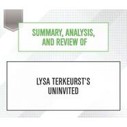 Summary, Analysis, and Review of Lysa TerKeurst\'s Uninvited (Unabridged)