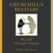 Churchill\'s Bestiary - His Life Through Animals (Unabridged)