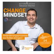 Change Mindset - Veränderungsprozesse ins Rollen bringen (ungekürzt)