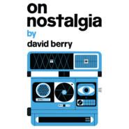 On Nostalgia (Unabridged)