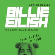 Billie Eilish - From e-girl to Icon (Unabridged)