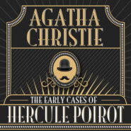 Hercule Poirot, The Early Cases of Hercule Poirot (Unabridged)