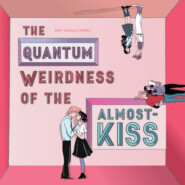 The Quantum Weirdness of the Almost-Kiss (Unabridged)