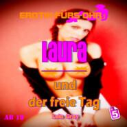 Erotik für\'s Ohr, Folge 5: Laura und der freie Tag