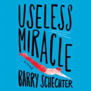 Useless Miracle (Unabridged)