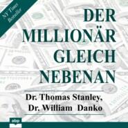 Der Millionär gleich nebenan - Erstaunliche Geheimnisse des Reichtums (Ungekürzt)